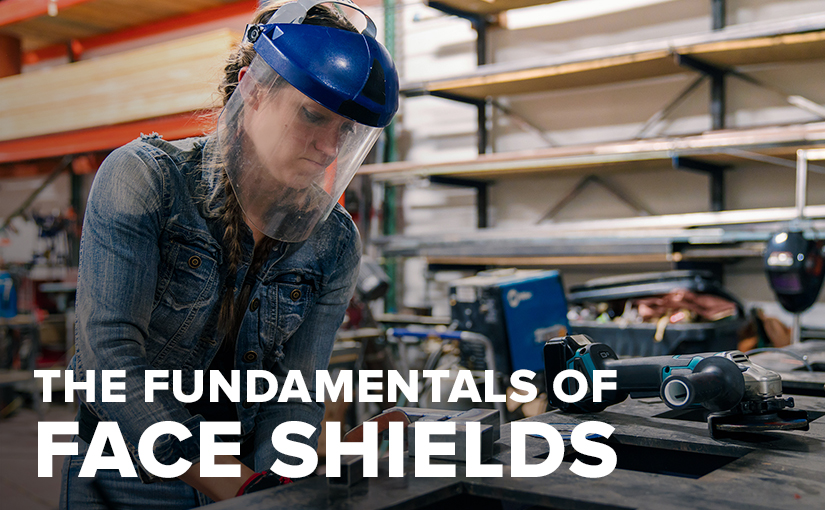 The Fundamentals of Face Shields